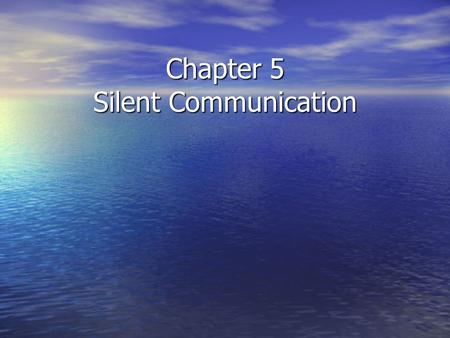 Chapter 5 Silent Communication