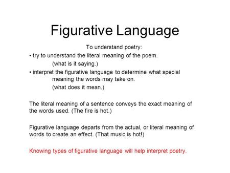 Figurative Language To understand poetry: