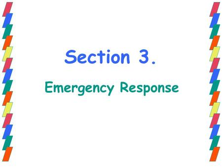 Section 3. Emergency Response.