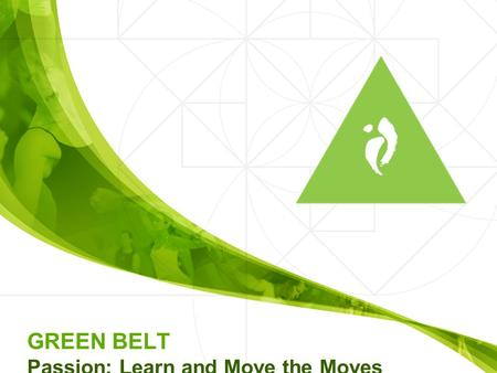 "GREEN BELT Passion: Learn and Move the Moves. Song 1: Come To Me Heel Lead Closed Stance Open Stance ""A"" Stance Whole Foot Cat Stance Sumo Stance Sink."