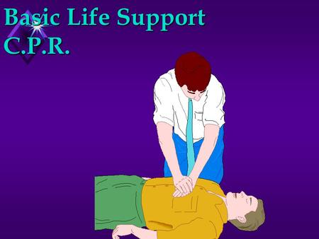 Basic Life Support C.P.R.. CPR Training Precautions u Do not practice on a person u Clean faces properly after each use u Alcohol u Bleach wash.