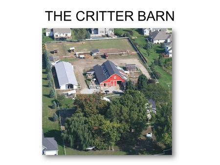 THE CRITTER BARN. The KEY to having an educational farm is engaging your visitors and students in the care of the animals.
