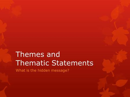 Themes and Thematic Statements
