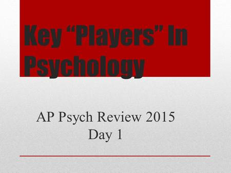 "Key ""Players"" In Psychology"