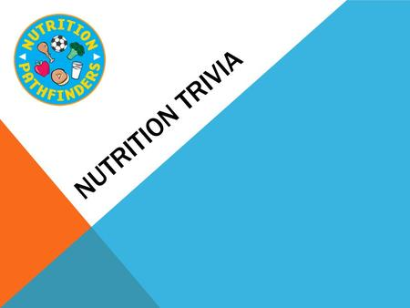 "NUTRITION TRIVIA. TOPICS 1: ""3 out of 5"" Model 2: Serving Size 3: ""5 out of 5"" Model 4: Physical Activity 200 400 600 800 Bonus Question."