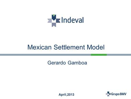 Mexican Settlement Model Gerardo Gamboa April,2013.
