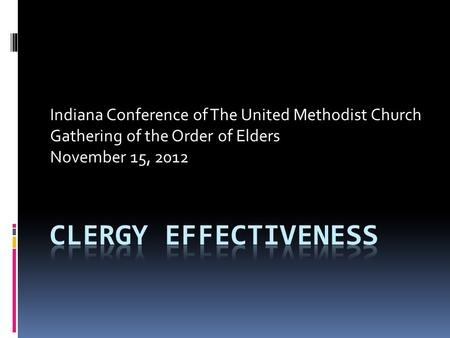 Indiana Conference of The United Methodist Church Gathering of the Order of Elders November 15, 2012.