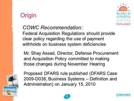 0 Origin COWC Recommendation: Federal Acquisition Regulations should provide clear policy regarding the use of payment withholds on business system deficiencies.