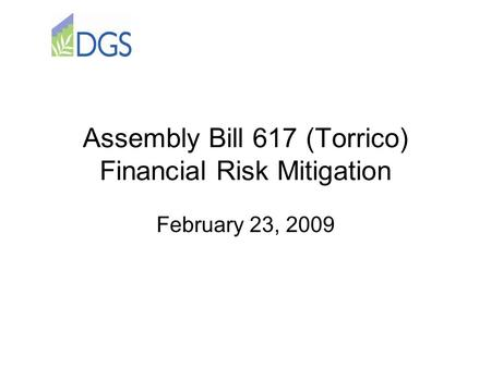 Assembly Bill 617 (Torrico) Financial Risk Mitigation February 23, 2009.