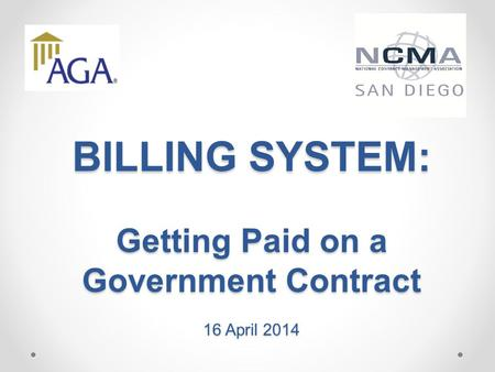BILLING SYSTEM: Getting Paid on a Government Contract 16 April 2014.