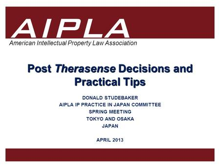 1 1 AIPLA Firm Logo American Intellectual Property Law Association Post Therasense Decisions and Practical Tips Post Therasense Decisions and Practical.
