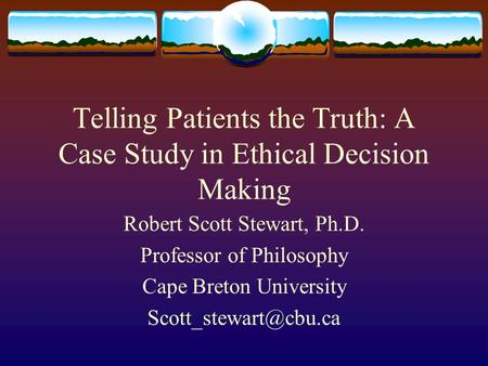 Telling Patients the Truth: A Case Study in Ethical Decision Making