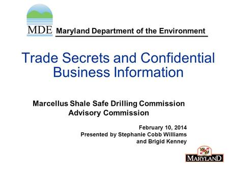 Maryland Department of the Environment Trade Secrets and Confidential Business Information Marcellus Shale Safe Drilling Commission Advisory Commission.