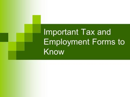 Important Tax and Employment Forms to Know