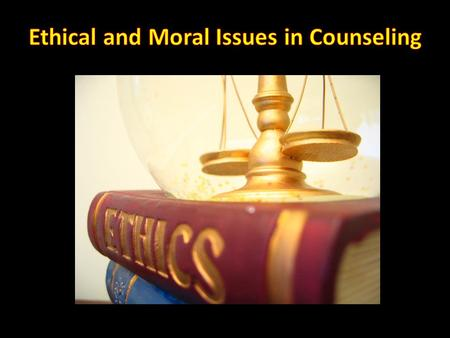 Morals: Personal belief system that affects your interactions with others in all aspects of your life. Morals come from: Personal values Family Influence.