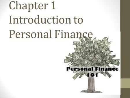 Chapter 1 Introduction to Personal Finance