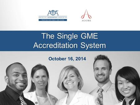 The Single GME Accreditation System October 16, 2014.