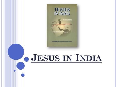 J ESUS IN I NDIA. S UMMARY SO FAR PUBLISHER'S NOTES Jesus in India.