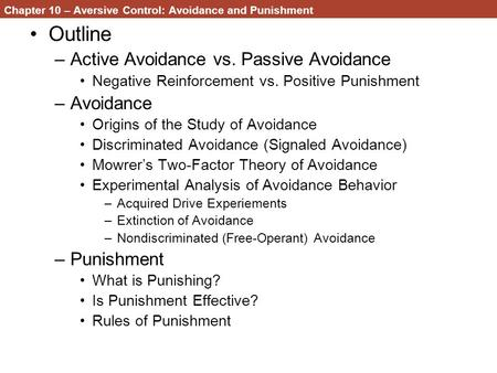 Chapter 10 – Aversive Control: Avoidance and Punishment