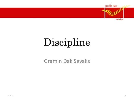 Discipline Gramin Dak Sevaks 12.6.7. Disciplinary Authority  The Recruiting Authority is the Disciplinary Authority for awarding any of the penalties.