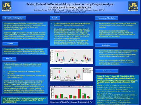 Testing End-of-Life Decision Making by Proxy – Using Conjoint Analysis for those with Intellectual Disability Kathleen Fisher, PhD CRNP; Fredrick K. Orkin;