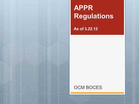 OCM BOCES APPR Regulations As of 3.22.12. 20% Student Growth 20% Student Achievement 60% Multiple Measures APPR.