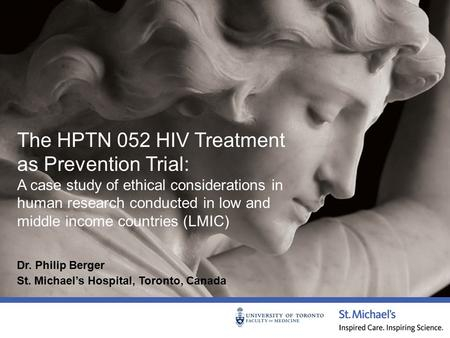 The HPTN 052 HIV Treatment as Prevention Trial: A case study of ethical considerations in human research conducted in low and middle income countries (LMIC)
