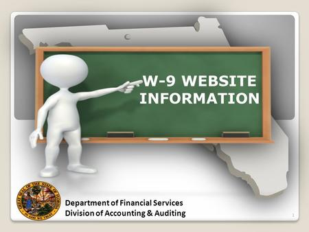 W-9 WEBSITE INFORMATION Department of Financial Services Division of Accounting & Auditing 1.