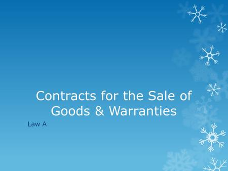 Contracts for the Sale of Goods & Warranties Law A.