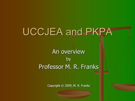 An overview by Professor M. R. Franks Copyright © 2009, M. R. Franks