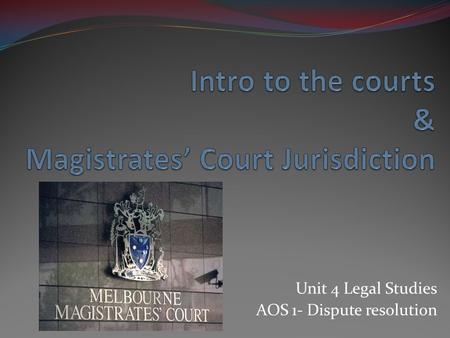 Intro to the courts & Magistrates' Court Jurisdiction
