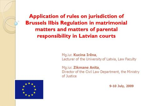Application of rules on jurisdiction of Brussels IIbis Regulation in matrimonial matters and matters of parental responsibility in Latvian courts Application.