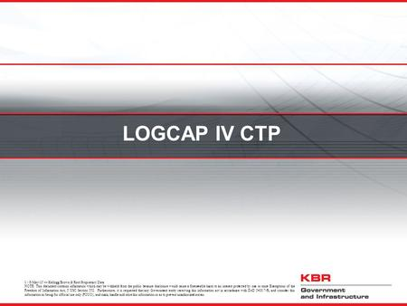 1 - 8-May-15 — Kellogg Brown & Root Proprietary Data NOTE: This document contains information which may be withheld from the public because disclosure.