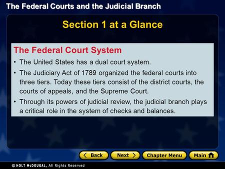 The Federal Courts and the Judicial Branch Section 1 at a Glance The Federal Court System The United States has a dual court system. The Judiciary Act.