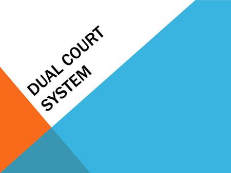 Dual COURT System.