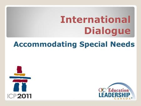 International Dialogue Accommodating Special Needs.