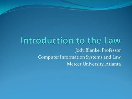 Jody Blanke, Professor Computer Information Systems and Law Mercer University, Atlanta.