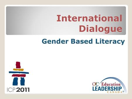 International Dialogue Gender Based Literacy. How to use your clicker device: When a question appears on the screen, press the appropriate number on the.