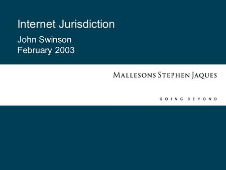 Internet Jurisdiction John Swinson February 2003.