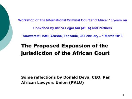 1 Workshop on the International Criminal Court and Africa: 10 years on Convened by Africa Legal Aid (AfLA) and Partners Snowcrest Hotel, Arusha, Tanzania,