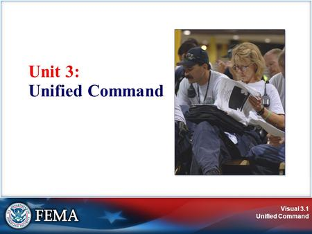 Visual 3.1 Unified Command Unit 3: Unified Command.