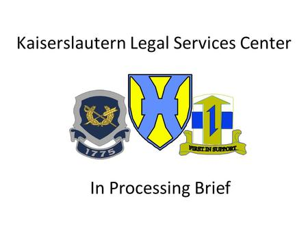 Kaiserslautern Legal Services Center In Processing Brief.