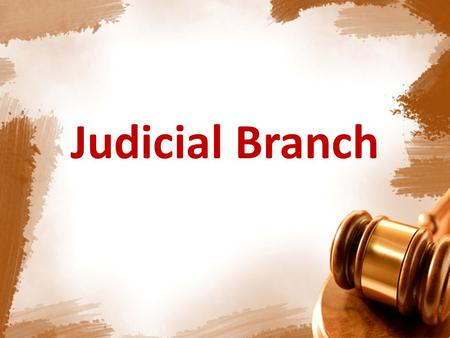Judicial Branch. FEDERAL COURTS Laws and Jurisdiction.