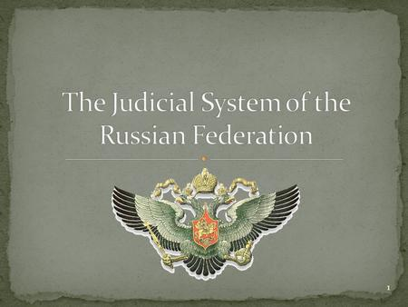 1. 2 1991 re-constituted as a federation Courts approved by the Federation Council (Article 127) 80 Subjects Regions 2 major cities Moscow, St Petersburg.