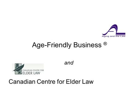 Age-Friendly Business ® Canadian Centre for Elder Law and.