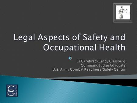 1  Action: Analyze key components of the legal system as it pertains to the Safety and Occupational Health Profession.  Condition: In a classroom with.
