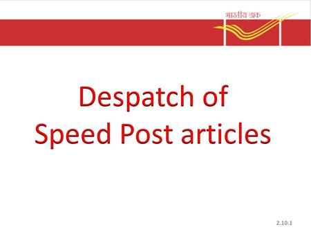Despatch of Speed Post articles.