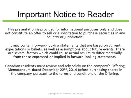 Important Notice to Reader This presentation is provided for informational purposes only and does not constitute an offer to sell or a solicitation to.