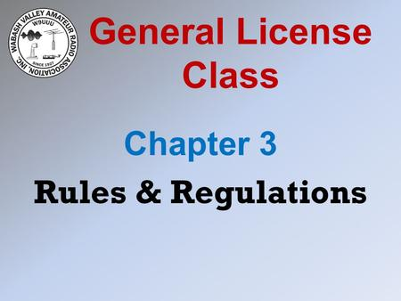 General License Class Chapter 3 Rules & Regulations.