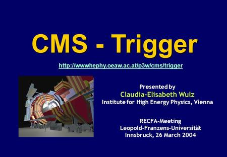 Http://wwwhephy.oeaw.ac.at/p3w/cms/trigger.